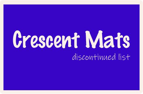 Crescent Mats Discontinued
