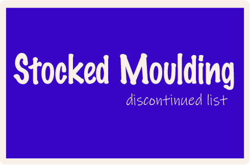 Mouldings Discontinued